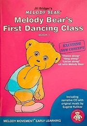 Melody Bear's First Dancing Class (Book 1) - Jill Bridger