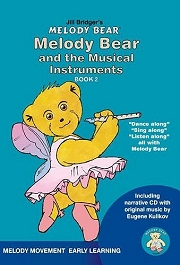 Melody Bear and the Musical Instruments (Book 2) - Jill Bridger