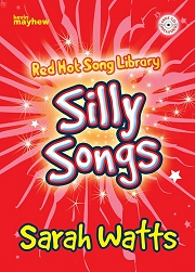 Red Hot Song Library: Silly Songs - Sarah Watts