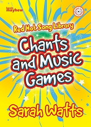 Red Hot Song Library: Chants and Music Games - Sarah Watts