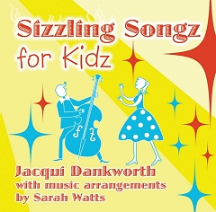 Sizzling Songs For Kids CD - Jacqui Dankworth and Sarah Watts Cover