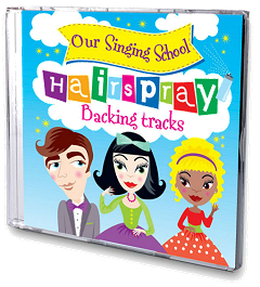 Our Singing School - Hairspray Backing Tracks CD Cover