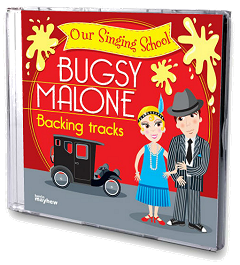 Our Singing School - Bugsy Malone Backing Tracks CD Cover