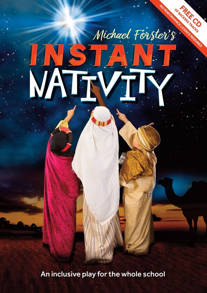 Michael Forster's Instant Nativity - An Inclusive Play For The Whole School