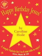 Happy Birthday Jesus! - By Caroline Hoile