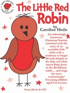 The Little Red Robin - By Caroline Hoile