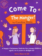 Come To The Manger! - By Caroline Hoile
