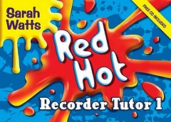 Red Hot Recorder Tutor - Descant Student - Sarah Watts