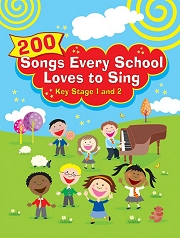 200 Songs Every School Loves To Sing - Music Book for Key Stages 1 and 2 Cover