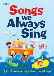 Songs We Always Sing - 175 Favourites For Children