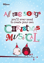All The Songs You'll Ever Need To Create Your Own Christmas Musical - For Piano, Voice and Guitar