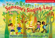 Someone's Singing, Lord - Hymns and Songs for Children
