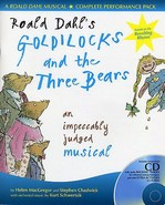 Goldilocks and the Three Bears (Roald Dahl) - By Helen MacGregor and Stephen Chadwick
