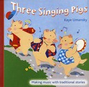 Three Singing Pigs - Kaye Umansky