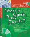 Geography Songsheets - What's It Worth, Planet Earth? Cover