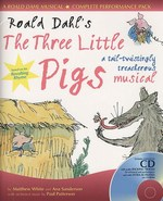 Three Little Pigs (Roald Dahl) - Ana Sanderson and Matthew White