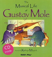 Musical Life of Gustav Mole, The - Illustrated by Kathryn Meyrick