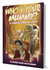 Who's Your Mummy? - By Matthew Crossey and Tom Kirkham