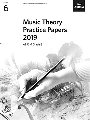 Music Theory Practice Papers 2019, ABRSM Grade 6