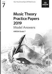 Music Theory Practice Papers 2019 Model Answers, ABRSM Grade 7