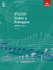 Violin Scales and Arpeggios, ABRSM Grade 5