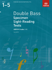 Double Bass Specimen Sight-Reading Tests, ABRSM Grades 1-5