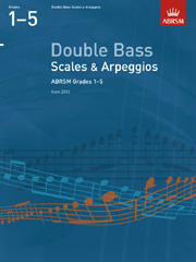Double Bass Scales And ArpeggiosBRSM Grades 1 5
