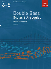 Double Bass Scales and Arpeggios, ABRSM Grades 6-8