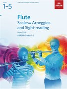 Flute Scales and Arpeggios and Sight-Reading, ABRSM Grades 1-5