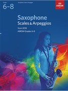 Saxophone Scales and Arpeggios, ABRSM Grades 6-8