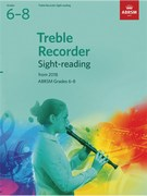 Treble Recorder Sight-Reading Tests, ABRSM Grades 6-8