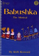 Babushka (The Musical) - By Ruth Kenward (Book And CD)