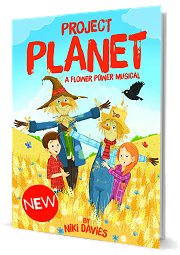 Project Planet - A Flower Power Musical by Niki Davies