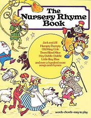 The Nursery Rhyme Book - Arranged for Piano, Voice and Guitar