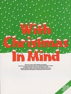 With Christmas In Mind - Arranged for Piano, Voice and Guitar