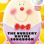 The Nursery Rhyme Songbook - Hardback Version (Includes CD with Stories and Songs)