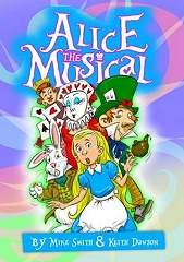 Alice the Musical (Junior Version) - By Mike Smith and Keith Dawson
