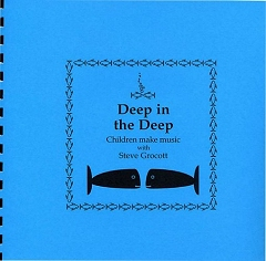 Deep in the Deep (Booklet And CD Pack) - Steve Grocott