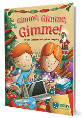 Gimme, Gimme, Gimme! - By Lou Gardiner and Andrew Oxspring