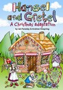 Hansel And Gretel - A Christmas Adaptation: By Ian Faraday & Andrew Oxspring