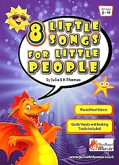 8 Little Songs for Little People - By Julia E K Thomas