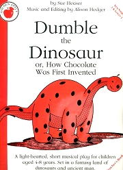 Dumble The Dinosaur (or, How Chocolate Was First Invented) - By Sue Heaser and Alison Hedger