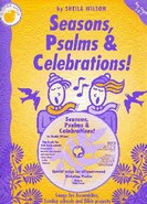 Seasons, Psalms and Celebrations - By Sheila Wilson