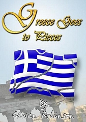 Greece Goes To Pieces - By Gawen Robinson