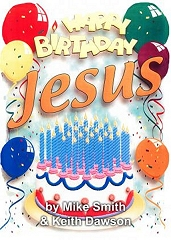 Happy Birthday Jesus - By Mike Smith and Keith Dawson Cover