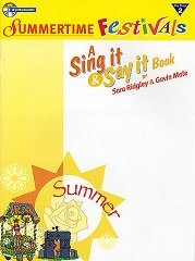 Sing It And Say It - Summertime Festivals by Sara Ridgley and Gavin Mole