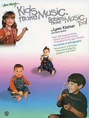 Kids Make Music, Babies Make Music Too! - Lynn Kleiner