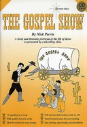 The Gospel Show - By Nick Perrin