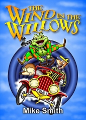 Wind in the Willows, The (Junior Version) - By Mike Smith and Keith Dawson